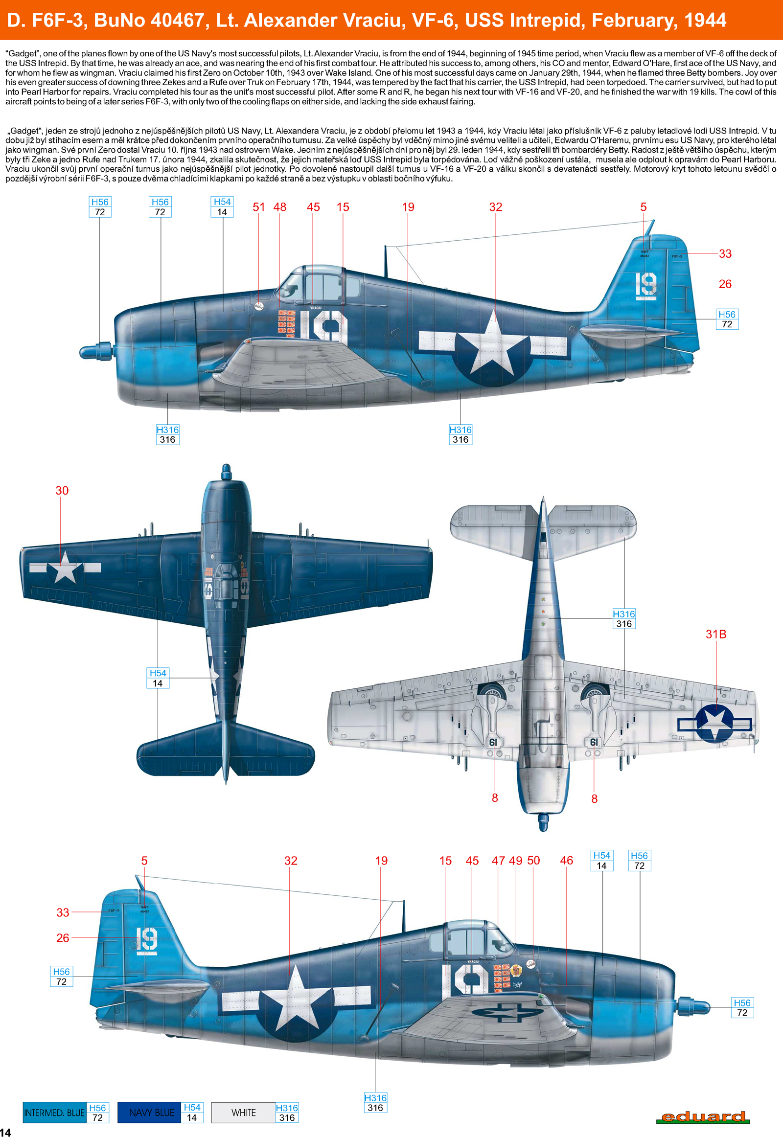 Grumman F6F 3 Hellcat VF 6 White 19 Alexander Vraciu BuNo 40467 USS Intrepid Feb 1944 0C