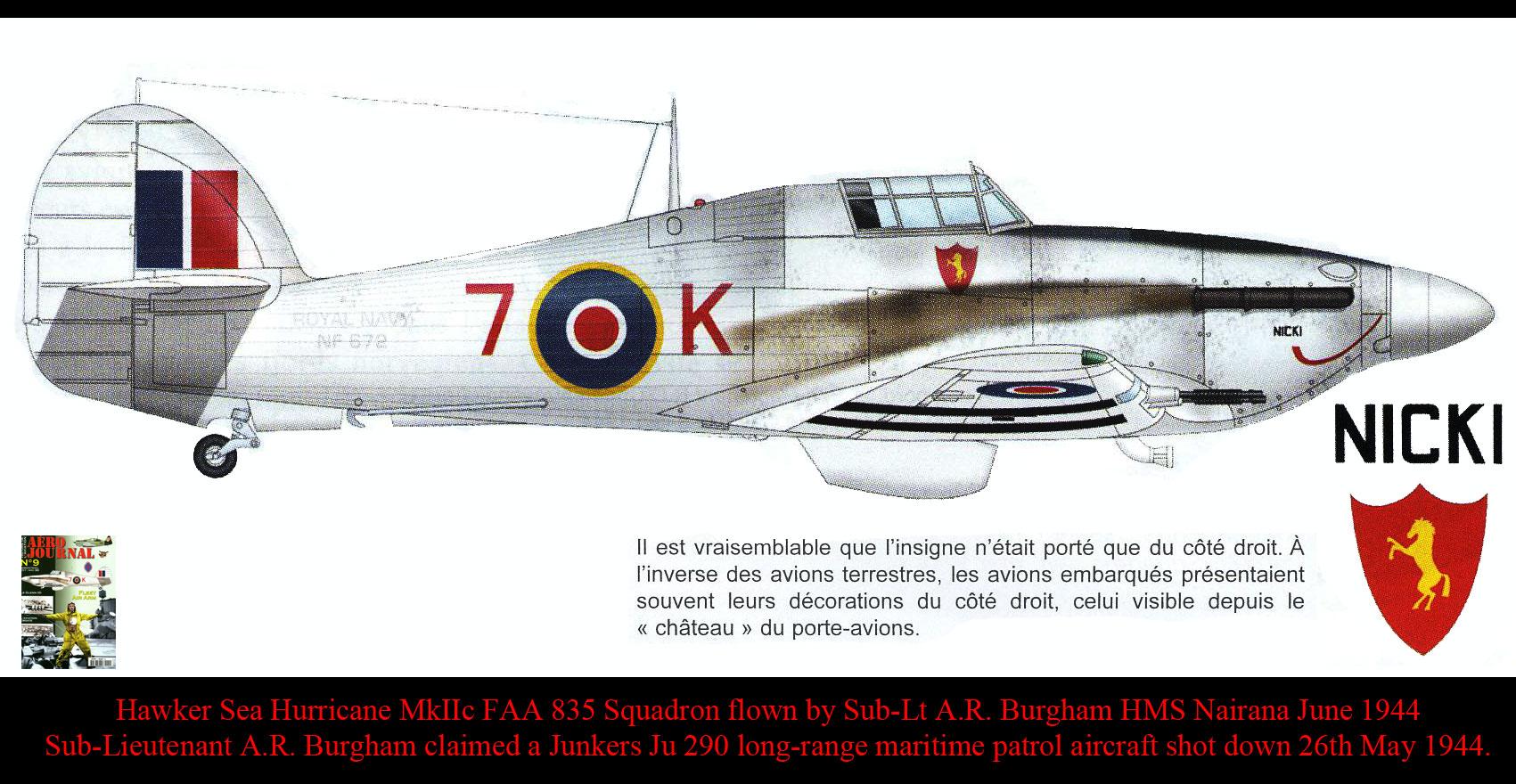 Hawker Sea Hurricane IIc FAA 835 Squadron Sub Lt A.R. Burgham HMS Nairana June 1944 0A