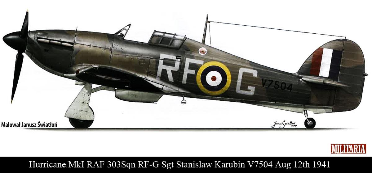Hurricane I RAF 303Sqn RFG Sgt Stanislaw Karubin V7504 Aug 12th 1941 0A