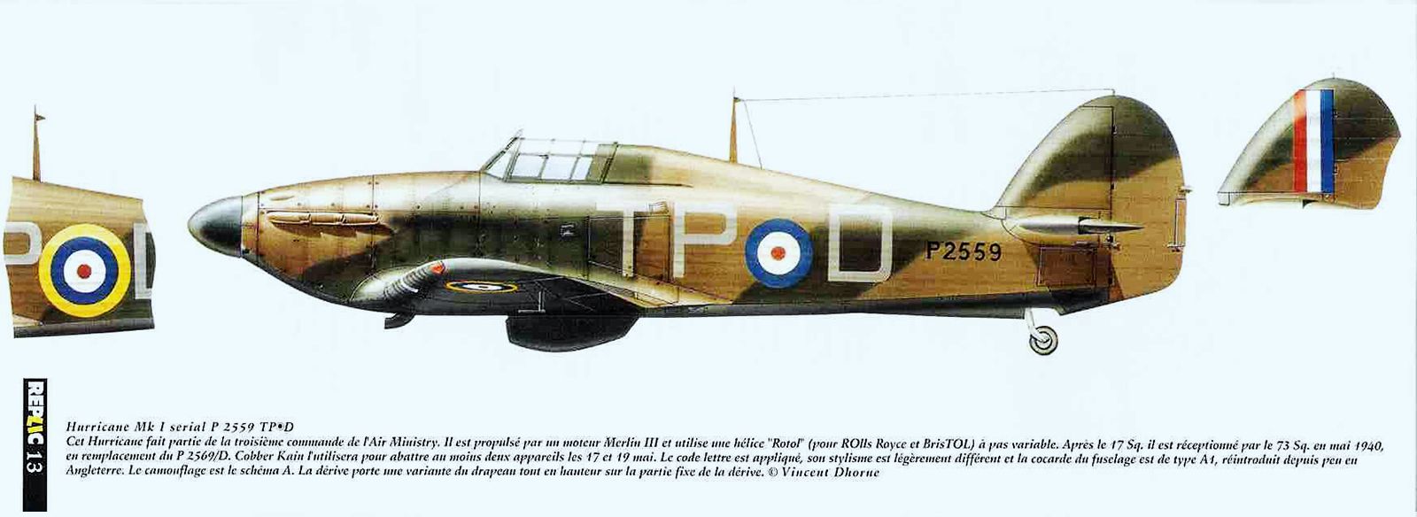 Hawker Hurricane I RAF 73Sqn TPD P2559 flown by Cobber Kain France May 1940 0A
