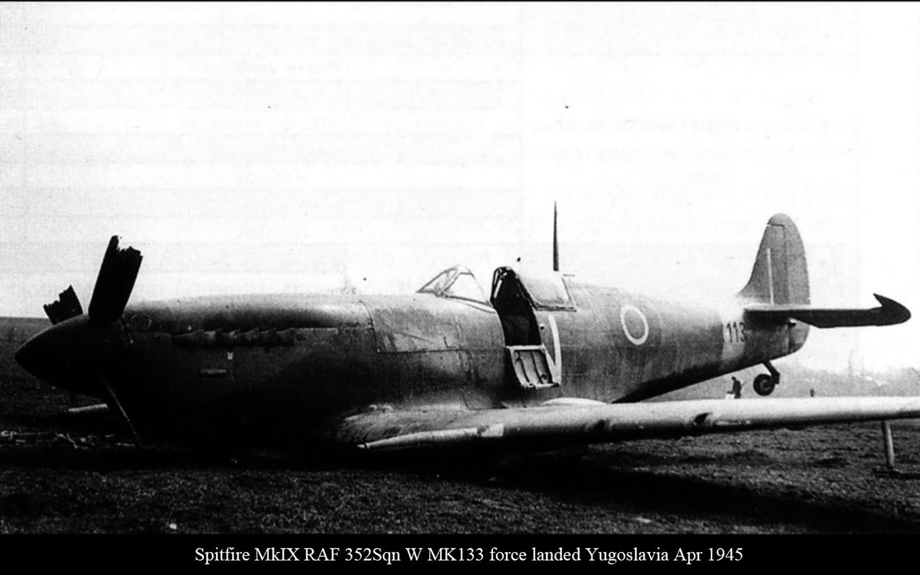 Spitfire MkIX RAF 352Sqn W MK133 forced landed Yugoslavia Apr 1945 01